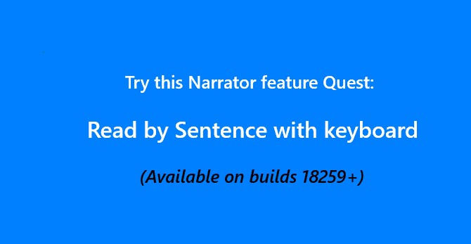 Narrator Read by Sentence with keyboard (available on builds 18259 or above)